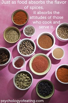 """Just as food absorbs the flavor of spices, it absorbs the attitudes of those who cook and serve it."""