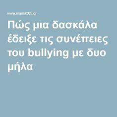 Πώς μια δασκάλα έδειξε τις συνέπειες του bullying με δυο μήλα Kids And Parenting, Parenting Hacks, Bullying, Cross Stitch Kitchen, Kids Boxing, Therapy, Teaching, Education, Children
