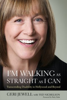 "Geri Jewell's Autobiography ""I'm Walking As Straight As I Can"" tells her life story and anecdotes about successes and challenges living with cerebral palsy."