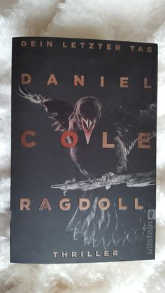 Ragdoll Dein letzter Tag von Daniel Cole Book Cover Design, Book Design, Thriller, Books, Book Recommendations, Reading, Libros, Envelope Design, Book