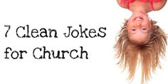 You'll love these clean church jokes I found in my email. I'm sure they've been floating around the Internet for a while, but several were new to me. I'm not always a fan of...