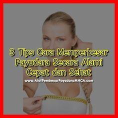 Ada 3 tips cara memperbesar payudara secara alami cepat dan sehat yaitu dengan olahraga, menjaga asupan makanan dan menggunakan alat pembesar payudara.