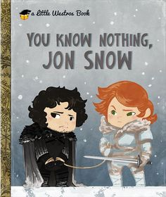 Game of Thrones Reimagined As Little Golden Books Winter Is Here, Winter Is Coming, Ygritte And Jon Snow, Game Of Thrones 3, My Sun And Stars, Got Game, Little Golden Books, Fire And Ice, Geek Out