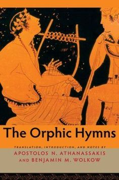 """The Orphic Hymns"" by Athanassakis"