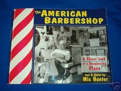 "HOLIDAY GIFT IDEA ""THE AMERICAN BARBERSHOP"" BOOK ,HISTORY OF BARBERSHOPS"