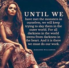 it's there we can transform them into beings of light what we need to learn that we are ** New Age, Wisdom Quotes, Me Quotes, 2015 Quotes, Marianne Williamson, Conscience, Spiritual Awakening, Spiritual Thoughts, Along The Way