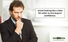 Do not talk like a scammer when selling your RV. Asking for unnecessary details, using pressure tactics, or promising rebates that sound too good to be true are a few things you must avoid.