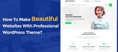How to Make a Beautiful Website with Professional WordPress Themes