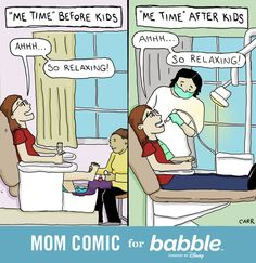 """Me Time"" Before Kids vs. ""Me Time"" After Kids (Parenting Comic by Mom Comic for Babble) Parenting Humor Teenagers, Parenting Memes, Parenting Books, Funny Comics For Kids, Funny Kids, Teen Humor, Mom Humor, Funny Humor, Burns"