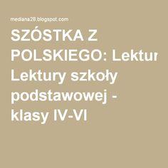 SZÓSTKA Z POLSKIEGO: Lektury szkoły podstawowej - klasy IV-VI