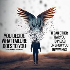 You decide what failure does to you. It can either tear you to pieces or grow you new wings. Reposted from ( - What do you think about this? Quotable Quotes, True Quotes, Motivational Quotes, Inspirational Quotes, Hero Quotes, Daily Quotes, Smart Quotes, Strong Quotes, Positive Quotes