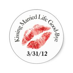 Kiss Married Life Good-Bye Stickers #divorce party