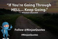 Going through hell? Keep going.  @ninjazquotes | #ninjazquotes --- #quotes #motivationalquotes #motivation #inspo #inspirationalquotes #edm #followme #lifequotes #vegas #success #fashion #quoteoftheday #makeup #motivated #likeforlike #like4like #entrepreneur #avn #lol #djkhaled #lifemotivation #quote #quoteoftheday #hashtag #fitness #sexy #inspiring #cosmetics #tagsforlikes