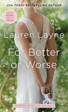 """""""Will a budding wedding planner and her bad boy neighbor stop banging heads and start hearing wedding bells in the sexy second novel in USA TODAY bestselling author Lauren Layne's irresistible new series that marries Sex and the City with The Wedding Planner?""""  Tour! A Review of For Better or Worse by Lauren Layne"""