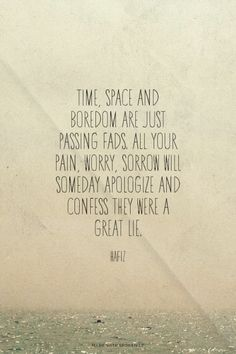 Time, space and boredom are just passing fads. All your pain,...  #powerful #quotes #inspirational #words