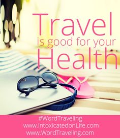 Travel for Your Health Watch a video and let #familytravel be a part of your healthy lifestyle! #WordTraveling