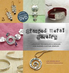 Wanna really get inspired?  Pick up Lisa Niven Kelly's book Stamped Metal Jewelry!