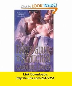 A Rakes Guide to Seduction (Zebra Historical Romance) (9780821780510) Caroline Linden , ISBN-10: 0821780514  , ISBN-13: 978-0821780510 ,  , tutorials , pdf , ebook , torrent , downloads , rapidshare , filesonic , hotfile , megaupload , fileserve