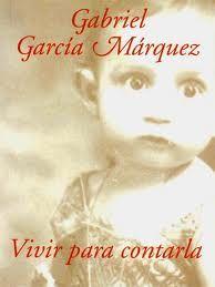 """""""La vida no es la que uno vivió, sino la que uno recuerda y cómo la recuerda para contarla.""""   Gabriel García Márquez"""