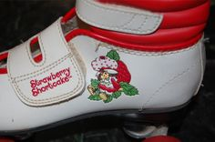 Strawberry Shortcake rollerskates. I LOVED these.  I would roller skate in my basement to Cyndi Lauper ;)
