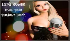 2017-02-24: Lark Bowen @ Sundown Beach Friday 7 pm slt Friday February 24                                WHO:Lark Bowen Vocalist WHEN:7 PM SLT WHERE:Sundown Beach LANDMARK:http://ift.tt/2ljFjys DRESS:Casual                                 Larks big debut as a Mezzo Soprano at age 4 was her own rendition of The Best Little Whorehouse in Texas complete with can-can dancing! Which lead to her first recording You Are My Sunshine.  Larks passion and talent blossomed with Classical Voice Training…