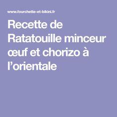 Recette de Ratatouille minceur œuf et chorizo à l'orientale