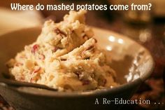 Where do mashed potatoes come from? A Re-education.