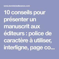 10 conseils pour présenter un manuscrit aux éditeurs : police de caractère à utiliser, interligne, page couverture, marges et erreurs fréquentes.