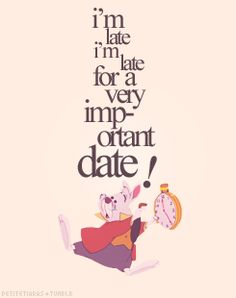 Im Late For An Important Date Quote