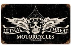 Retro Lethal Motorcycles Metal Sign. Great wall decor for your home, office or garage. FREE SHIPPING over $79. Made in USA. - Your Retro store since 2002!