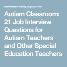 170 teacher interview questions and answers pdf education autism classroom 21 job interview questions for autism teachers and other special education teachers altavistaventures Choice Image
