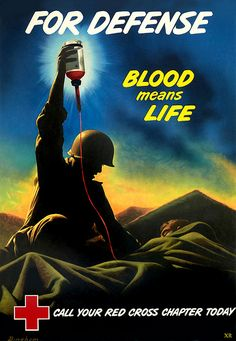 "American WWII poster for the Red Cross ""Blood Means Life""."