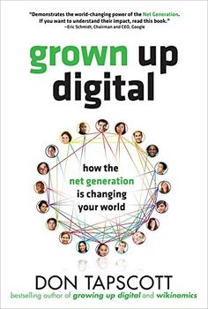 Grown Up Digital: How the Net Generation is Changing Your World.: Grown Up Digital: How the Net Generation is Changing Your… Digital Review, Good Books, Books To Read, Social Skills, The Book, Bestselling Author, You Changed, Audio Books, Growing Up