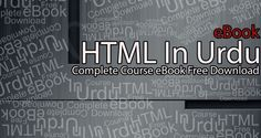 """HTML Complete Urdu Course eBook Free Download - WebsTeach  Download free another #guide #ebook """"#HTML #Urdu #Course"""", learn Html in Urdu language and be HTML #expert.  Read more: http://www.websteach.com/html-complete-urdu-course-ebook-free-download/#ixzz3CWZmiXcB"""