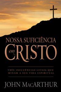 Nossa Suficiência em Cristo :: Editora Fiel - Apoiando a Igreja de Deus
