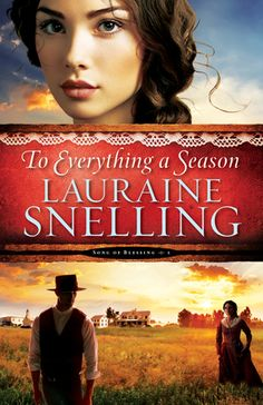 To Everything a Season (Song of Blessing #1) by Lauraine Snelling ~~ Available October 2014
