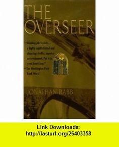 The Overseer (9780515125580) Jonathan Rabb , ISBN-10: 051512558X  , ISBN-13: 978-0515125580 , ASIN: B001VCD8XW , tutorials , pdf , ebook , torrent , downloads , rapidshare , filesonic , hotfile , megaupload , fileserve