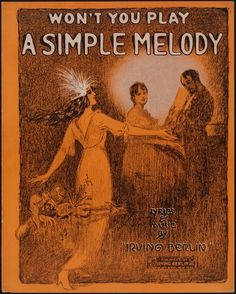 Won't You Play A Simple Melody, Words and music by Irving Berlin, Watch Your Step 1914 Great American Songbook, American Songs, Old Sheet Music, Vintage Sheet Music, Music Sheets, Music Covers, Album Covers, Vintage Book Covers, Vintage Ads