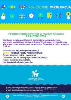 Półkolonie kolekcjonerskie O!Kolekcja 1-6 lutego. Zapraszamy!  Więcej informacji: www.muzeumdladzieci.pl
