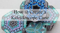 How to Make a Kaleidoscope Cane