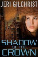 Shadow of the Crown by Jeri Gilchrist (Softcover)