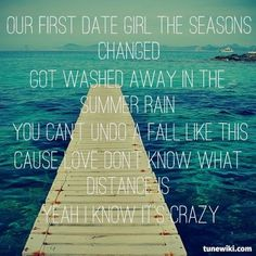 The fact that our first date actually did get rained out makes the song that much more perfect