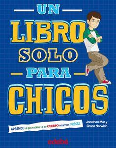 Un libro solo para chicos. Disponible en: http://xlpv.cult.gva.es/cginet-bin/abnetop?SUBC=BORI/ORI&TITN=1289717