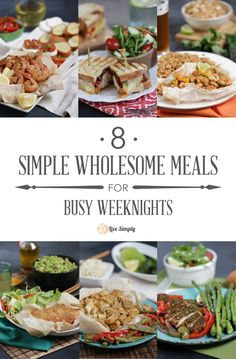 8 Simple Wholesome Meals for Busy Weeknights