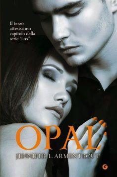 """""""Opal"""" 3^ capitolo della serie """"Lux"""" di Jennifer L. Armentrout"""