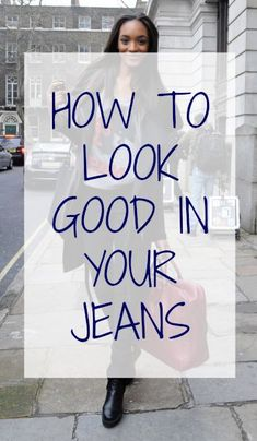 11 Tips to look amazing in your jeans...pinned by ♥ wootandhammy.com, thoughtful jewelry.