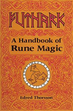 Futhark: A Handbook of Rune Magic by Edred Thorsson http://www.amazon.com/dp/0877285489/ref=cm_sw_r_pi_dp_NJJFwb1BTQEQ1