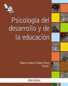 Psicología del desarrollo y de la educación / coordinadora, María Victoria Trianes Torres