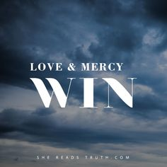 Follow Jesus ~ Love & mercy win