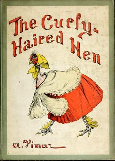 The Curly-Haired Hen ~ 1914